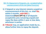 sec 74 repayment of deposits etc accepted before commencement of this act new provision