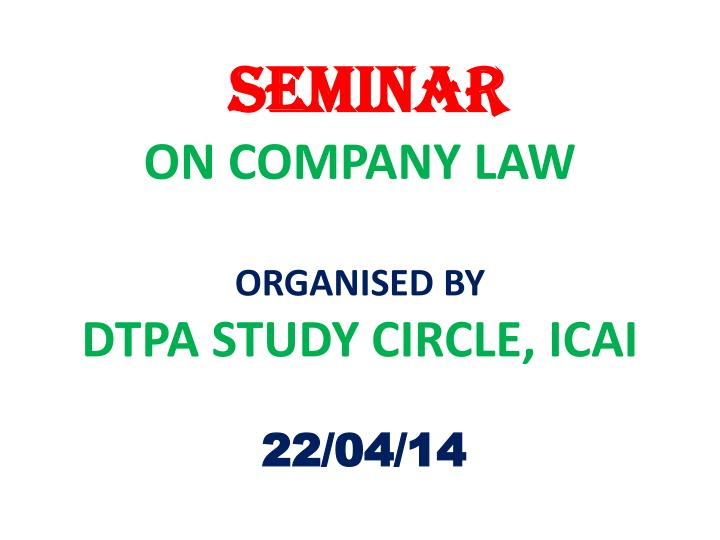seminar on company law organised by dtpa study circle icai n.