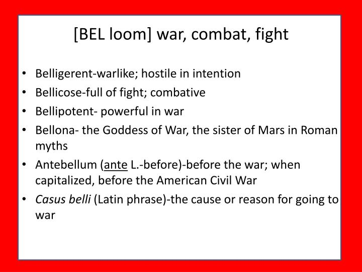 [BEL loom] war, combat, fight