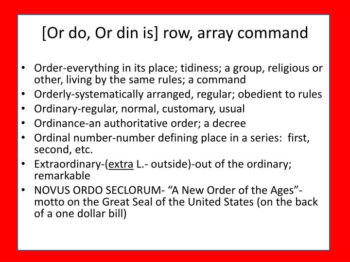 [Or do, Or din is] row, array command