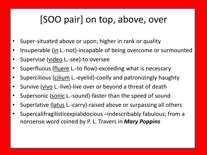 [SOO pair] on top, above, over