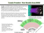 cosmic frontier new results from boss