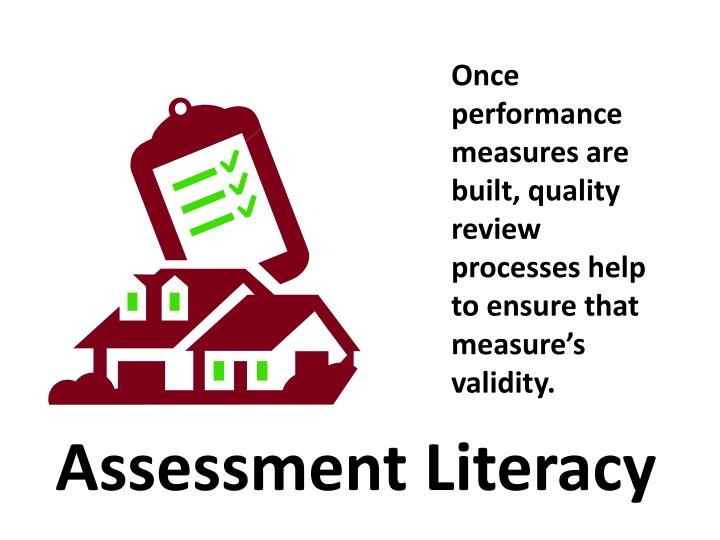 Once performance measures are built, quality review processes help to ensure that measure's validity.
