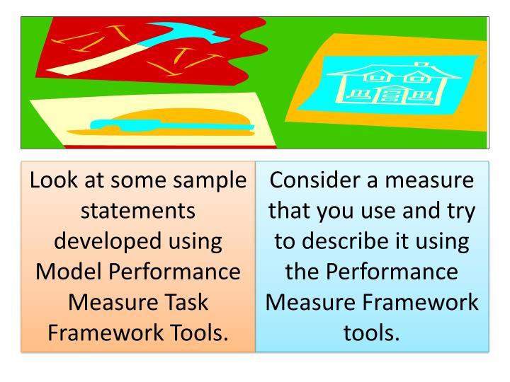 Look at some sample statements developed using  Model Performance Measure Task Framework Tools.