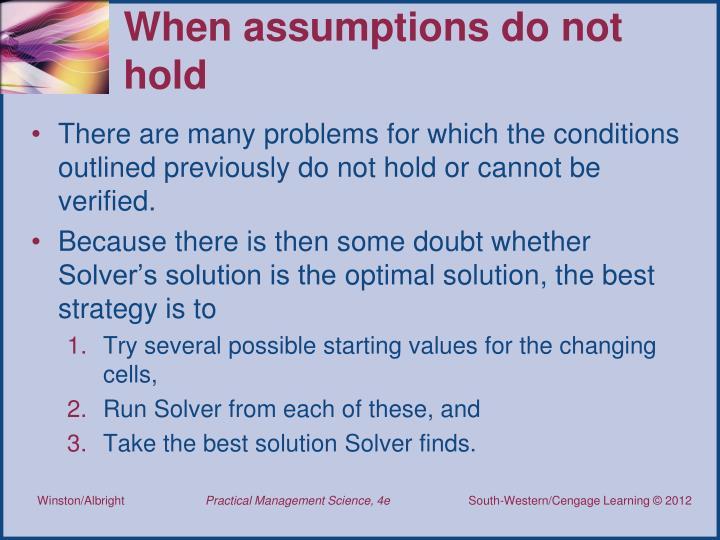 When assumptions do not hold