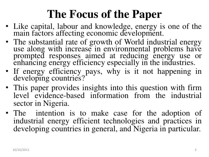 The focus of the paper