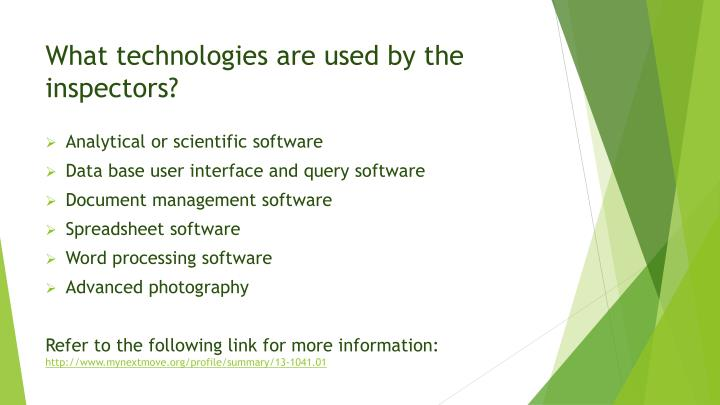 What technologies are used by the inspectors?