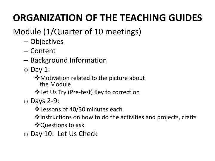 ORGANIZATION OF THE TEACHING GUIDES