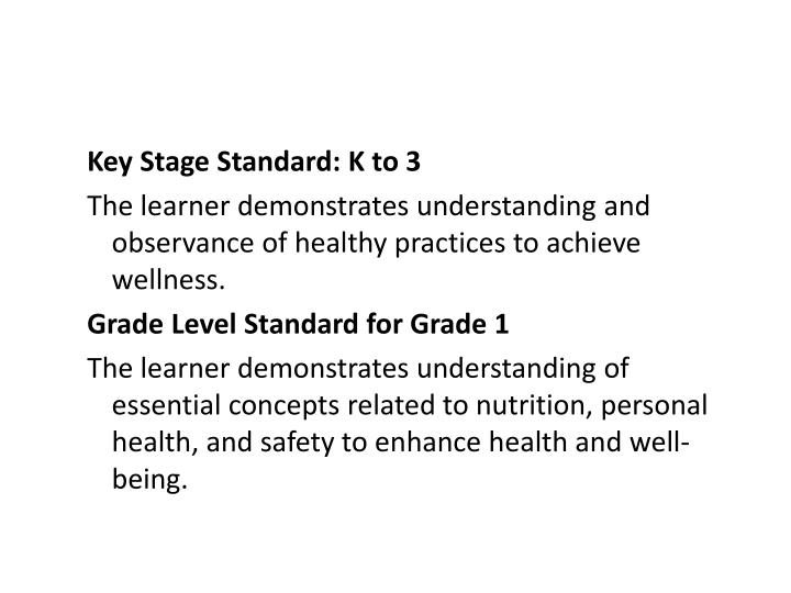 Key Stage Standard: K to 3