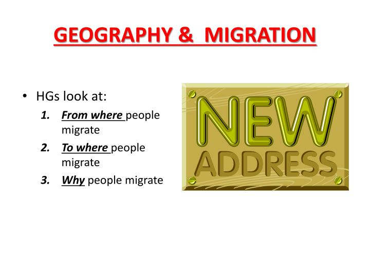 GEOGRAPHY &  MIGRATION