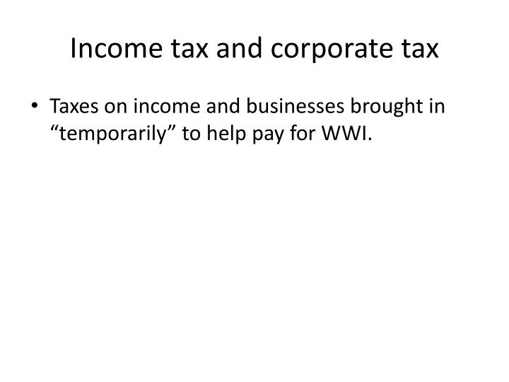 Income tax and corporate tax