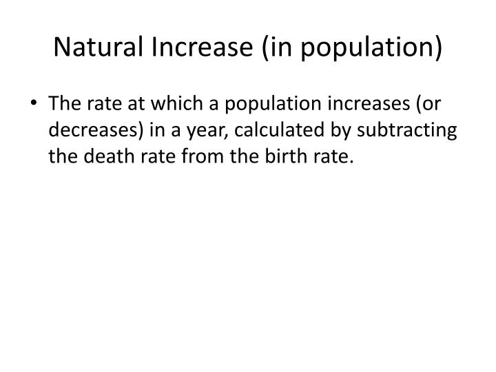 Natural Increase (in population)