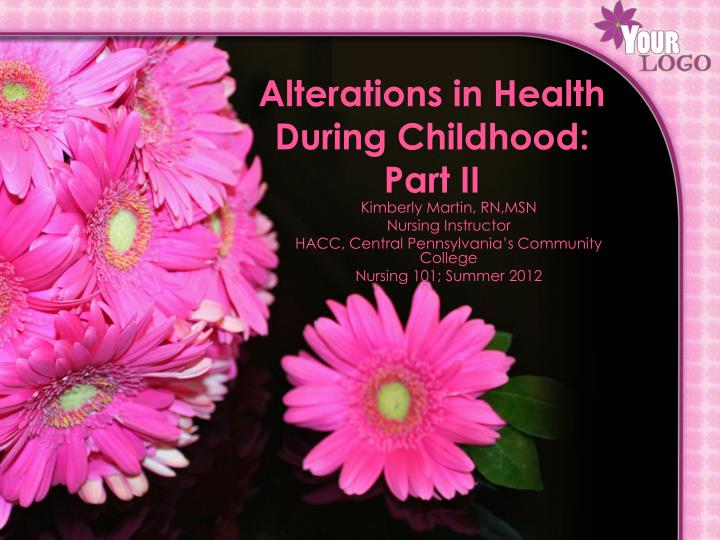 alterations in health during childhood part ii n.