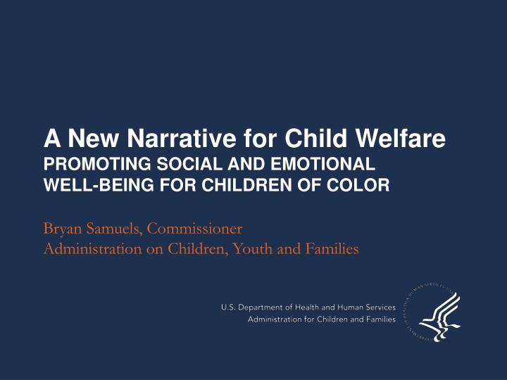 A new narrative for child welfare promoting social and emotional well being for children of color