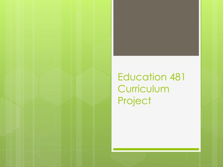 education 481 curriculum project n.