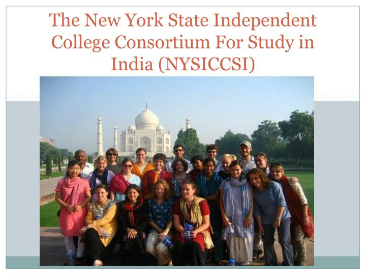 The new york state independent college consortium for study in india nysiccsi