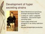 development of hyper secreting strains