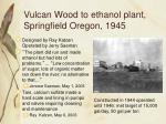 vulcan wood to ethanol plant springfield oregon 1945