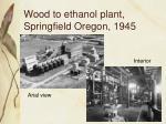 wood to ethanol plant springfield oregon 1945