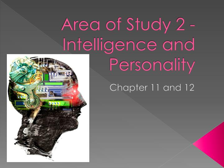 a study on intelligence But the study of intelligence is dogged by questions of just how much iq contributes to an individual's success and well-being.