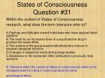 states of consciousness question 31