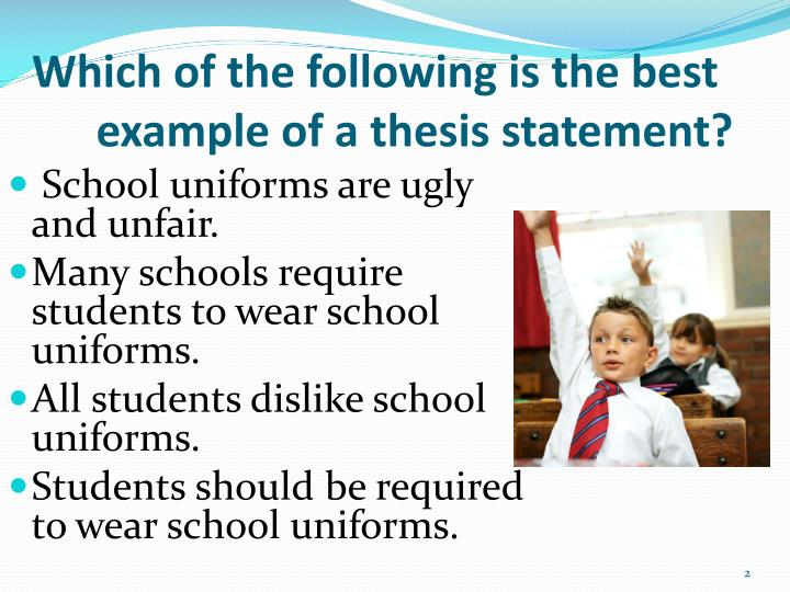 school uniform thesis statement School uniforms: bj~ckground of and descriptive research final thesis submitted to the graduate committee of the department of education and human development state university of new york.