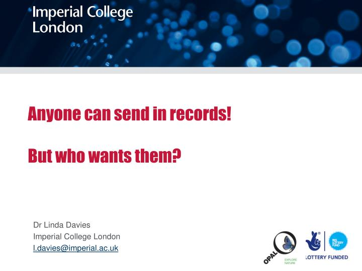 anyone can send in records but who wants them n.