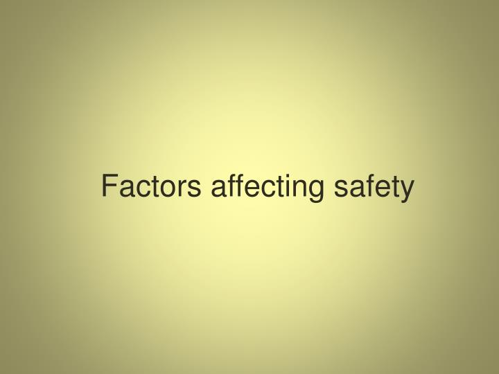 Factors affecting safety