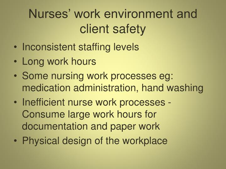 Nurses' work environment and client safety