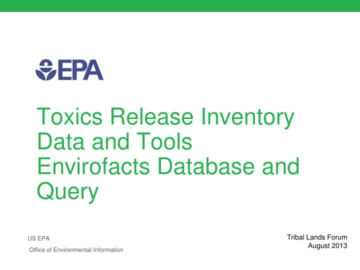 Toxics release inventory data and tools envirofacts database and query
