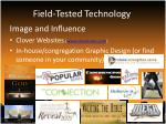 field tested technology