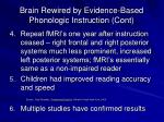 brain rewired by evidence based phonologic instruction cont