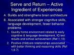 serve and return active ingredient of experiences
