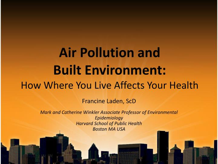 air pollution and built environment how where you live affects your health n.