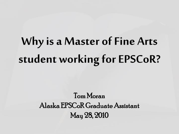 Why is a master of fine arts student working for epscor