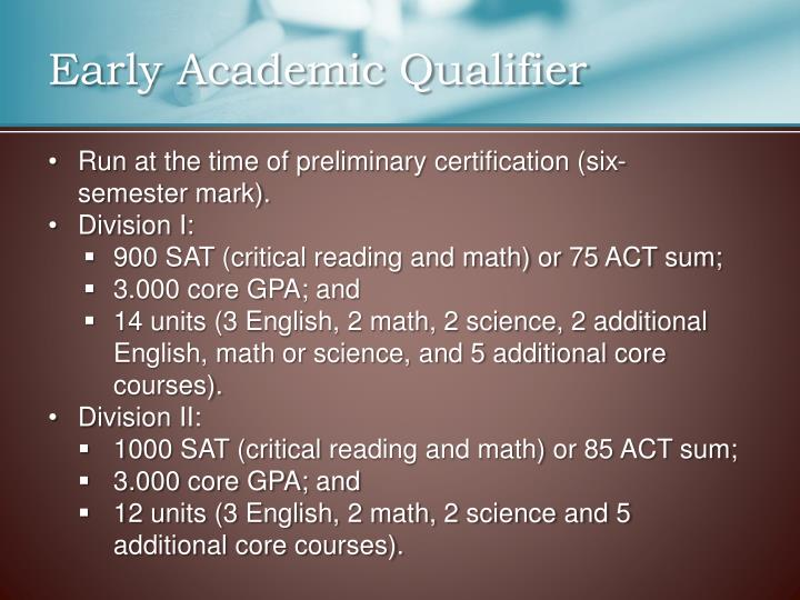 Early Academic Qualifier