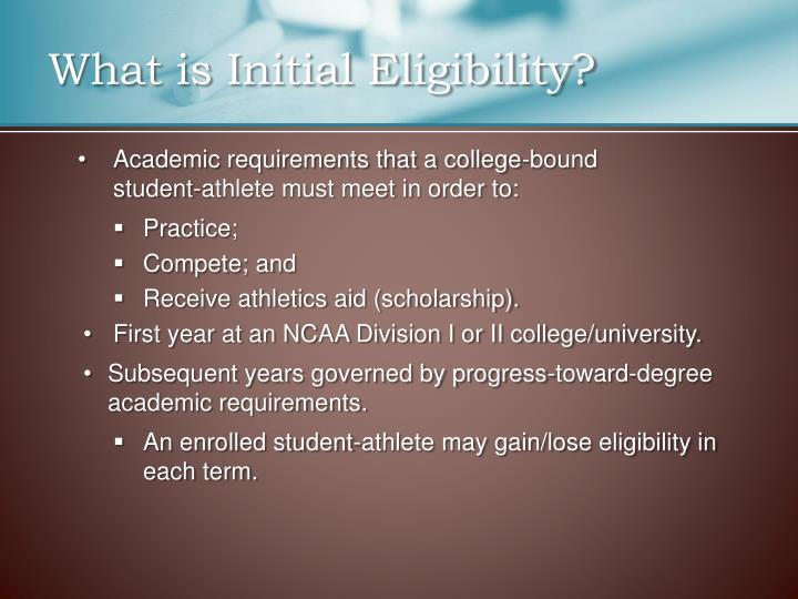 What is Initial Eligibility?