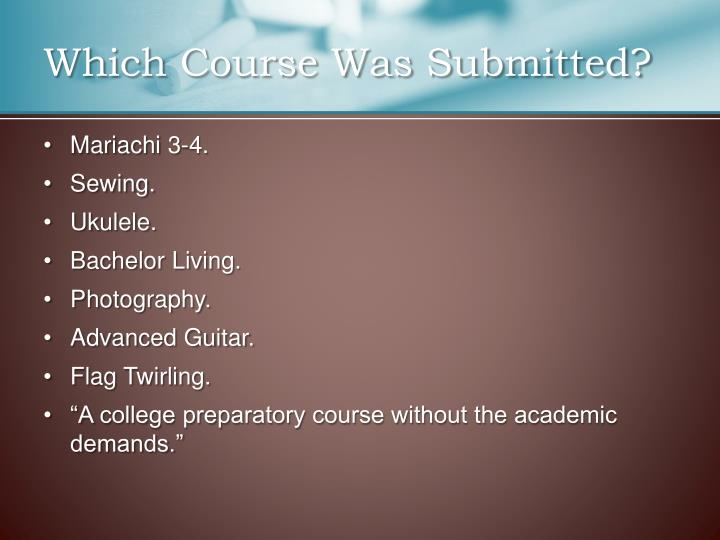 Which Course Was Submitted?