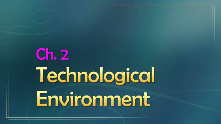 features of technological environment Political the macro-environment refers to the conditions all companies encounter regardless of specific industry a pest analysis scans the political, economic, social and technological macro-environments for elements that affect business.