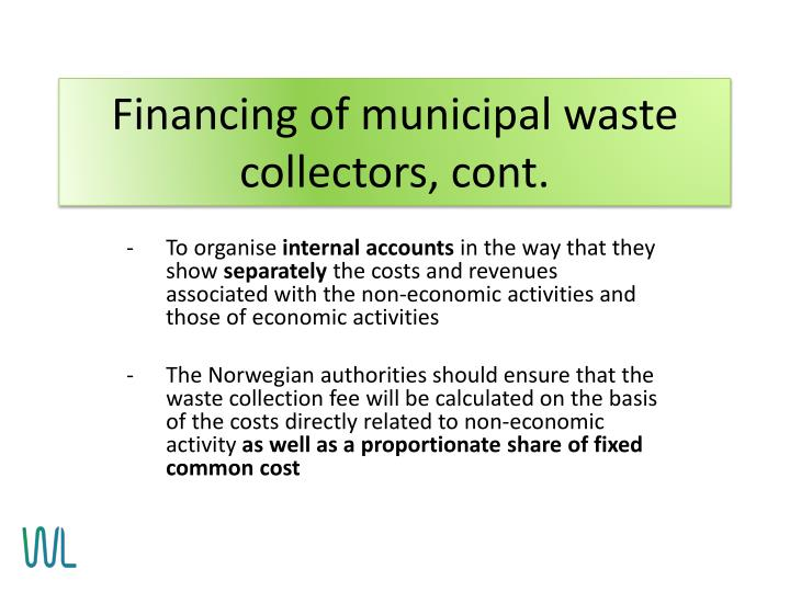 Financing of municipal waste collectors, cont.