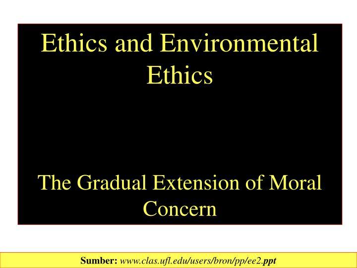 Ethics and Environmental Ethics