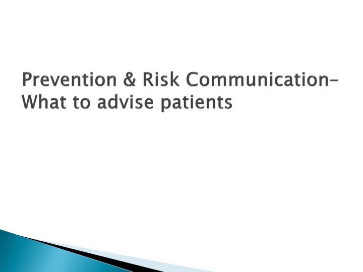 Prevention & Risk Communication–