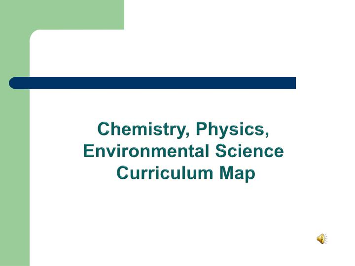 Chemistry physics environmental science curriculum map