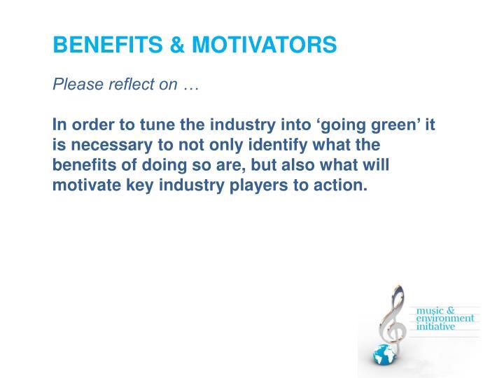 BENEFITS & MOTIVATORS
