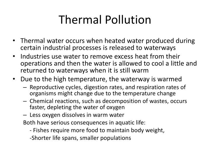 thermal pollution short essay Water pollution has been a problem for a very long time there are many different kinds of water pollution water pollution causes many problems with the living plants and animals in the water.