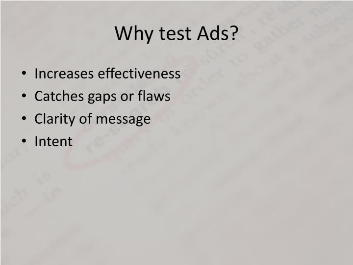 Why test Ads?