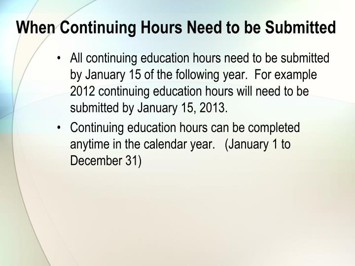 When Continuing Hours Need to be Submitted