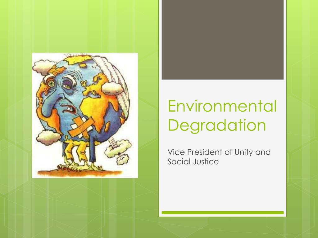 Ppt Environmental Degradation Powerpoint Presentation
