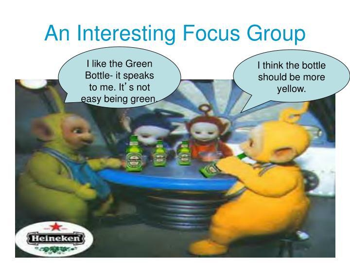 An Interesting Focus Group