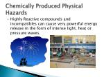 chemically produced physical hazards